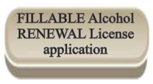 Link for fillable alcohol renewal license appl