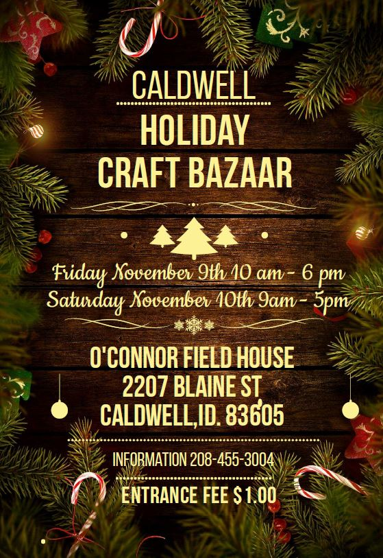 Caldwell Christmas Bazaar 2020 Caldwell Holiday Craft Bazaar | Calendar of Events | Caldwell, ID