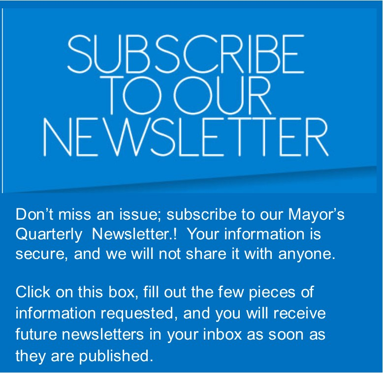 Link to subscribe to Mayor's Quarterly Newsletter